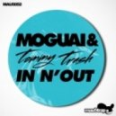 Moguai, Tommy Trash - In N' Out (Tommy Trash Club Mix)