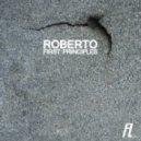 Roberto - First Principles
