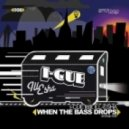 I Cue - When The Bass Drops (Mightiness Drum and Bass Remix)