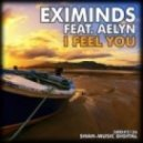 Eximinds Feat Aelyn - I Feel You (Chillout Version)