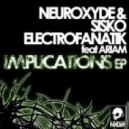 Neuroxyde & Sisko Electrofanatik - Implication Two Feat Ariam (Original Mix)