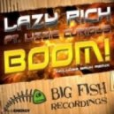 Lazy Rich feat. Lizzie Curious  - Boom (Lunathics Mix)