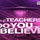The Teachers - Do You Believe (Philippe Lemot Remix)