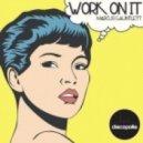 Marcus Gauntlett - Work On It (Original Mix)