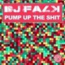 DJ Falk  -  Pump Up The Shit (Original Mix)