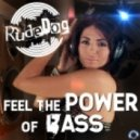 Rude Dog - Feel The Power Of Bass (Cahill Power Mix)