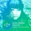 Aura Dione - Friends (DJ Nejtrino & DJ Stranger Remix)