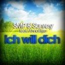 SMP & Sunray feat. Annakiya - Ich Will Dich