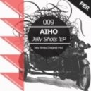 Aiho - Jelly Shots (Original Mix)
