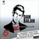 Dan Balan - Freedom (DJ Andrey Keyton & DJ Vitalik Vitamin Remix)