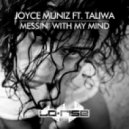 Joyce Muniz - Messin With My Mind feat Taliwa (Original Dub)