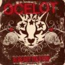 Ocelot - Already Told You