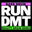 RUN DMT - Bass Drum (Beauty Brain Remix)