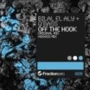 Bilal El Aly & Q'Bass - Off The Hook (Original Mix)