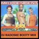 Mr.President - Coco Jambo (DJ Radoske booty mix)