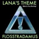 Flosstradamus -  Lana's Theme