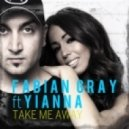 Fabian Gray feat. Yianna - Take Me Away (Miami Husslers Remix)