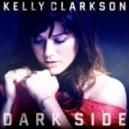Kelly Clarkson - Dark Side (Liam Keegan Extended Mix)