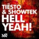 Tiesto & Showtek - Hell Yeah! (Original Mix)