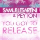Samuele Sartini & Peyton - You Got To Release (Extended Mix)