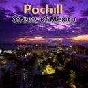 Pochill - Streets of Mexico (Sebastian Strzesniewski Edit)