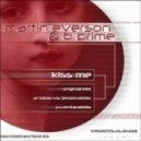 Martin Everson & B.Prime - Kiss Me (Anoikis vs. Jerom Remix)