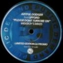 Artful Dodger - Please Don't Turn Me On ( UK Garage Remix Featuring Lifford)