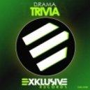 D.R.A.M.A. - Trivia (DJ Groover & DJ Conte Remix)