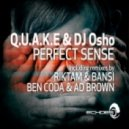 Q.U.A.K.E & DJ Ohso - Perfect Sense (Ben Coda & Ad Brown Remix)
