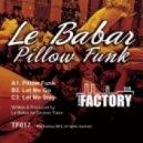 Le Babar - Pillow (Original Mix)