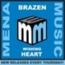 Brazen - Wishing Heart (Fonzerelli Big Hair Remix)