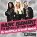 Basic Element - I'll Never Let You Know (DJ Matuya & DJ Stuff Remix)