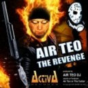 Air Teo - The Revenge (UK Remix)