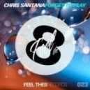 Chris Santana - Forget To Play