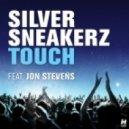 Silver Sneakerz feat. Jon Stevens -  Touch