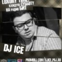 Dj ICE -  Luxury Time #7 (02-06-2012)