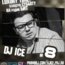 Dj Ice - Luxury Time #8 (09-06-2012)