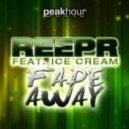 ReepR - Fade Away feat. Ice Cream (Original Mix)