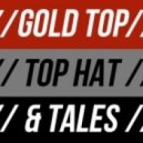 Gold Top - Top Hat & Tales