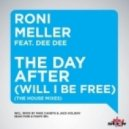 Roni Meller feat. Dee Dee - The Day After (Will I Be Free) (Sean Finn & Miami Inc. Remix)
