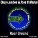 Chus Lamboa,Jose C. Martin - Roar Ground (Sebastian Ledher Tini Garcia Remix)