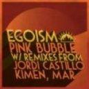 Egoism - Pink Bubble (Original Mix)