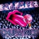 Spankers - Chupa Rico (Da Brozz & Paolo Ortelli & Degree Remix)