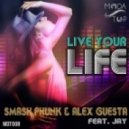 Smash Phunk & Alex Guesta feat. Jay - Live Your Life (Looneys Remix)