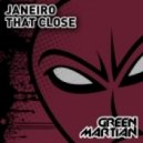 Janeiro - That Close (Original Mix)