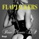 Flapjackers - What you Did (Original Mix)