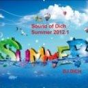 DJ.Dich - Sound of Dich Summer 2012.1(Live Set)