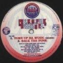 Freak Da Funk - Turn Up Da Music (Higher)