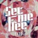 DATO - Set Me Free (Satin Jackets Remix)