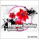 DJ Notice - Russian Holiday